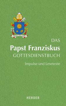Das Papst Franziskus Gottesdienstbuch
